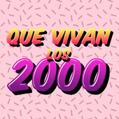 Que Vivan los 2000 de Various Artists