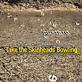 Take The Skinheads Bowling de Custard