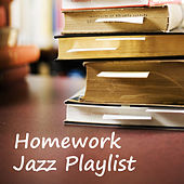 Homework Jazz Playlist by Various Artists