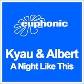 A Night Like This by Kyau & Albert