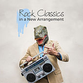 Rock Classics in a New Arrangement by Various Artists