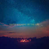 Happy Evening by the Fire by Various Artists