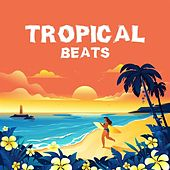 Tropical Beats by Various Artists