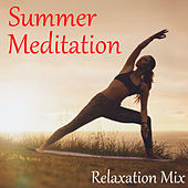 Summer Meditation Relaxation Mix by Various Artists