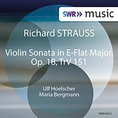 R. Strauss: Violin Sonata in E-Flat Major, Op. 18, TrV 151 de Ulf Hoelscher
