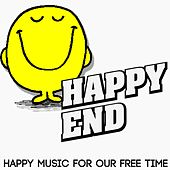 Happy End (Happy Music For Our Free Time) de Various Artists