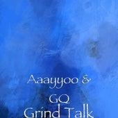 Grind Talk de Aaayyoo