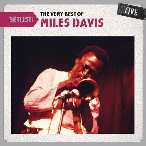 Setlist: The Very Best of Miles Davis LIVE by Miles Davis