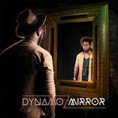Mirror by Dynamo
