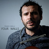 Four Walls by Franc Cinelli