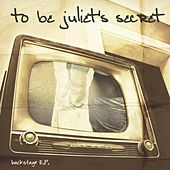 Backstage E.P. by To Be Juliet's Secret