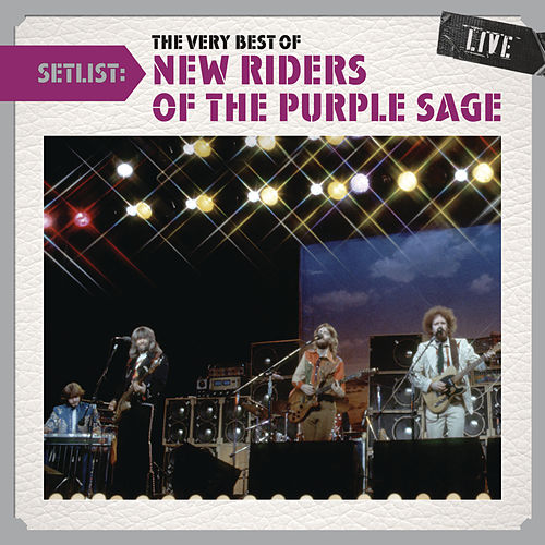 Setlist: The Very Best Of New Riders Of The Purple Sage LIVE by New Riders Of The Purple Sage