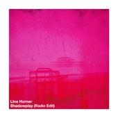 Shadowplay (Radio Edit) von Lina Horner