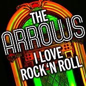 I Love Rock 'N' Roll by The Arrows (Pop)
