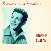 Swingin' on a Rainbow von Frankie Avalon