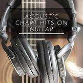 Acoustic Chart Hits on Guitar von Various Artists