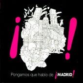 Pongamos Que Hablo de Madrid de Mecano, Radio Futura, Miguel bose, Juan Sinmiedo, Nacha Pop, Tino Casal, Alaska y Dinarama, Burning, Medina Azahara, Ketama