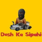 Desh Ka Sipahi (feat. B Prank , Yo Yo Honey Singh , Mika Singh , Ankit Tiwari & Diljit Dosanjh) by Jaani