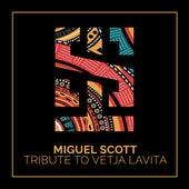 Tribute To Vetja Lavita de Miguel Scott
