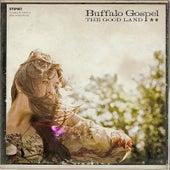 The Good Land by Buffalo Gospel