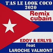 T'as le look coco 2020 (Remix cubain) von Eddy