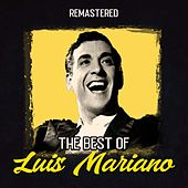 The Best of Luis Mariano (Remastered) by Luis Mariano