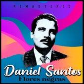 Flores negras (Remastered) by Daniel Santos