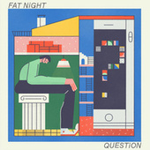 Question by Fat Night