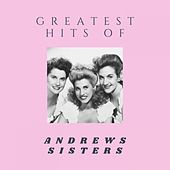 The Greatest Hits Of by The Andrew Sisters