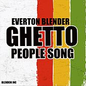 Ghetto People Song by Everton Blender