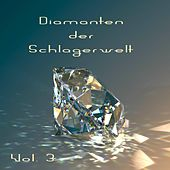Diamanten der Schlagerwelt, Vol. 3 by Various Artists