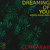 Dreaming Of You (Acoustic Reggae Cover) de Conkarah