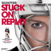 Stuck On Replay von Scooter