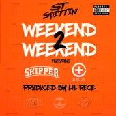 Weekend 2 Weekend (feat. Skipper & C Plus) by ST Spittin