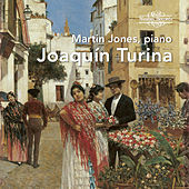 Joaquín Turina: Piano Works by Martin Jones