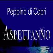 ASPETTANNO by Peppino Di Capri