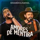 Amores de Mentira (Ao Vivo) de Eduardo & Rafael
