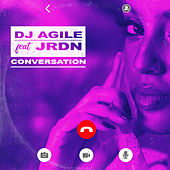 Conversation (feat. JRDN) by DJ Agile