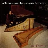 A Treasury of Harpsichord Favorites by Igor Kipnis