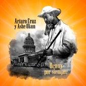 Benny por Siempre von Arturo Cruz y Ashe Okun