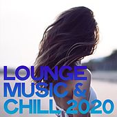 Lounge Music & Chill 2020 by Various Artists