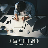 A Day at Full Speed – Classical Music by Various Artists
