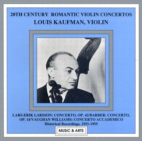 Larsson / Barber / Vaughan Williams: Violin Concertos (Kaufman) (1951-1955) by Louis Kaufman