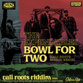 Bowl For Two (Cali Roots Remix) de The Expendables