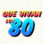 Que Vivan los 80 de Various Artists