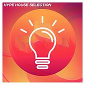 Hype House Selection (Selection House Music 2020 Top 25 Hits) di Various Artists