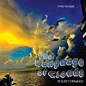 The Language of Clouds by Scott Howard