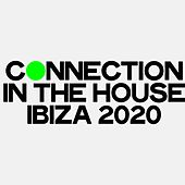 Connection in the House Ibiza 2020 (The Best Selection House Music Ibiza 2020) von Various Artists