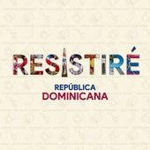 Resistiré de Resistiré República Dominicana