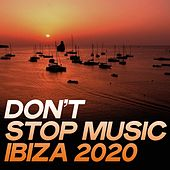 Don't Stop Music Ibiza 2020 (The House Music Selection Ibiza 2020) by Various Artists